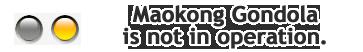 Maokong Gondola is not in operation.
